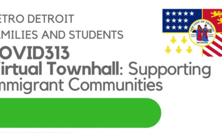 WATCH – COVID313 Virtual Townhall: Supporting Immigrant Communities