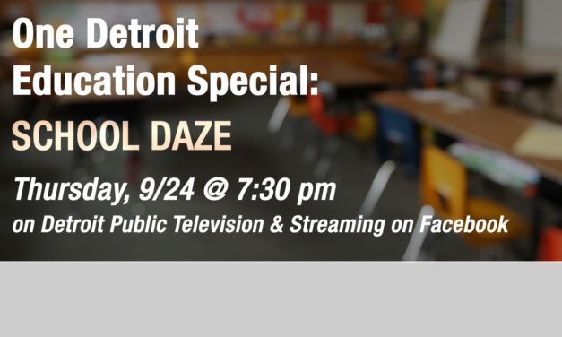 One Detroit Education Special: School Daze