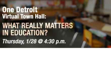 One Detroit Education Virtual Town Hall