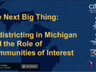 The Next Big Thing - Redistricting in.Michigan